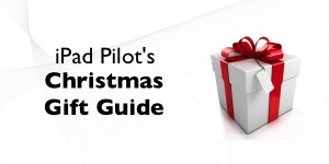 What to buy an iPad pilot this Christmas