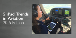 5 iPad trends in aviation, 2015 edition
